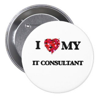 I love my It Consultant 3 Inch Round Button