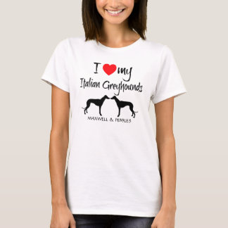 I Love My Italian Greyhound Dogs T-Shirt