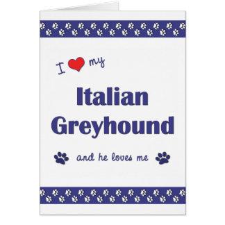 I Love My Italian Greyhound (Male Dog) Note Card