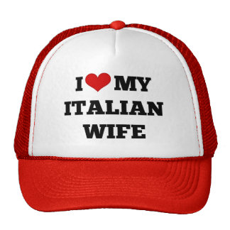 I Love My Italian Wife Cap