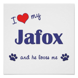 I Love My Jafox Male Dog Posters