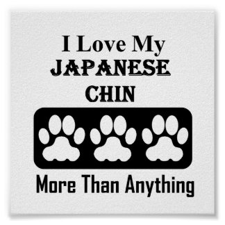 I Love My Japanese Chin More Than Anything Poster
