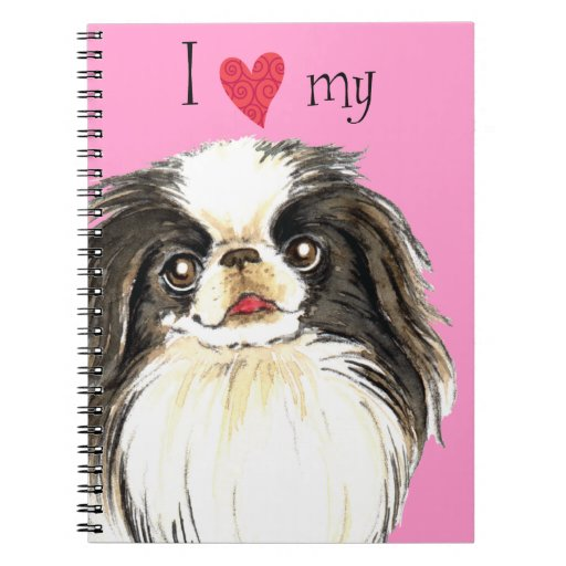 I Love my Japanese Chin Spiral Note Book