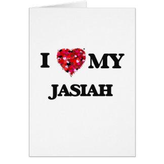 I love my Jasiah Greeting Card