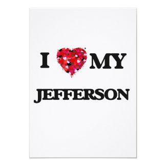 I Love MY Jefferson 13 Cm X 18 Cm Invitation Card