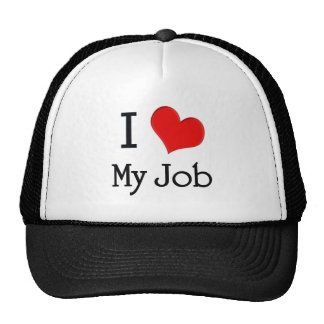 I Love My Job Cap