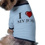 I love my job dog clothing