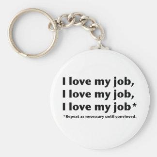 I Love My Job* Keychain