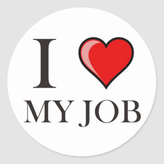 I love my job round sticker