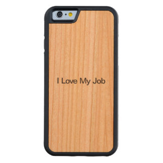 I Love My Job Carved® Cherry iPhone 6 Bumper Case