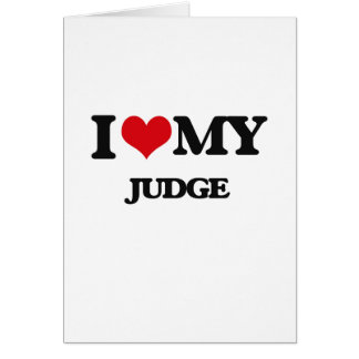 I love my Judge Greeting Card