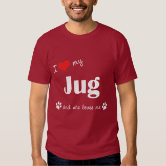 I Love My Jug (Female Dog) T Shirts