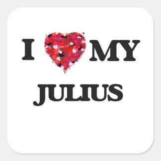 I love my Julius Square Sticker