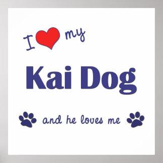 I Love My Kai Dog Male Dog Posters