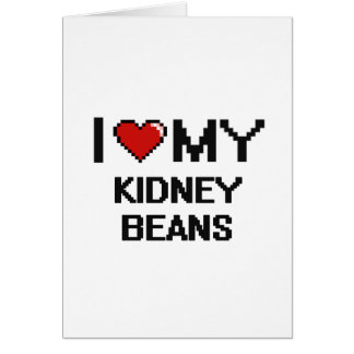 I Love My Kidney Beans Digital design Greeting Card