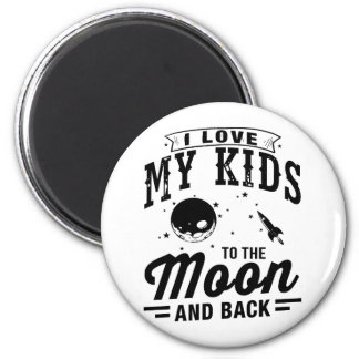 I Love My Kids To The Moon And Back 6 Cm Round Magnet