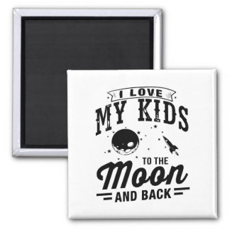 I Love My Kids To The Moon And Back Square Magnet