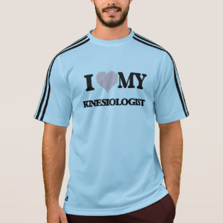 I love my Kinesiologist (Heart Made from Words) T-shirt