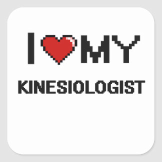 I love my Kinesiologist Square Sticker