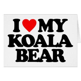 I LOVE MY KOALA BEAR CARD