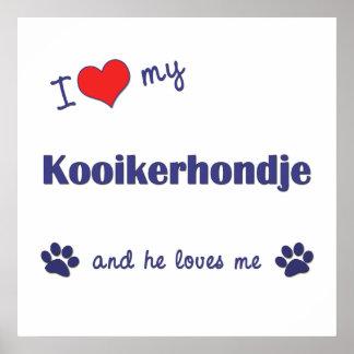 I Love My Kooikerhondje (Male Dog) Poster