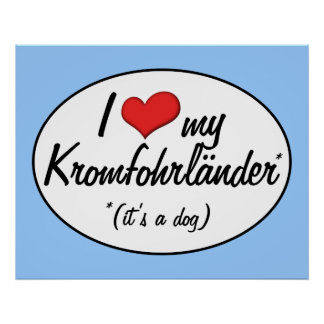 I Love My Kromfohrlander (It's a Dog) Poster