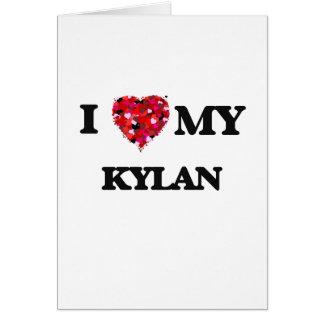 I love my Kylan Greeting Card