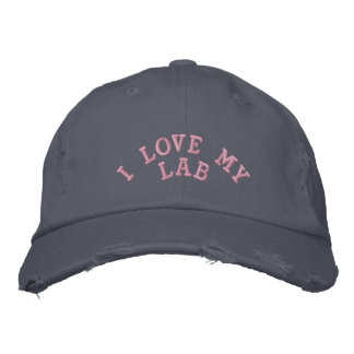 I LOVE MY LAB EMBROIDERED HATS