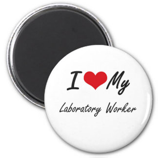I love my Laboratory Worker 6 Cm Round Magnet