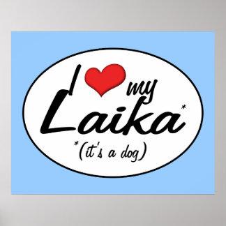 I Love My Laika (It's a Dog) Poster