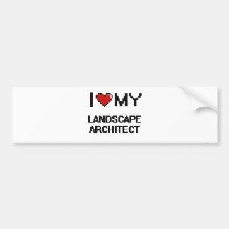 I love my Landscape Architect Car Bumper Sticker