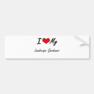 I love my Landscape Gardener Bumper Sticker