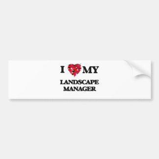 I love my Landscape Manager Bumper Sticker