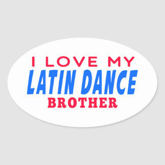 I Love My Latin Dance Brother Stickers