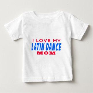 I Love My Latin Dance Mom Baby T-Shirt