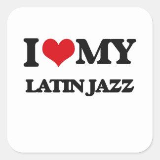 I Love My LATIN JAZZ Square Sticker