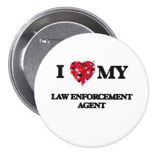 I love my Law Enforcement Agent 3 Inch Round Button