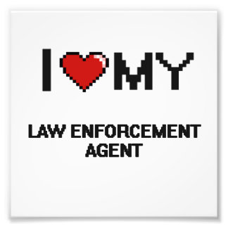 I love my Law Enforcement Agent Photo