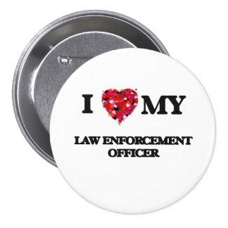 I love my Law Enforcement Officer 3 Inch Round Button