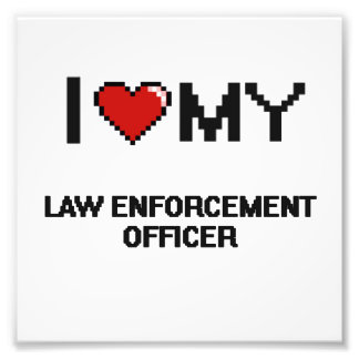 I love my Law Enforcement Officer Art Photo
