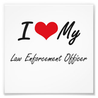 I love my Law Enforcement Officer Photographic Print