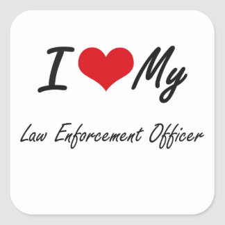 I love my Law Enforcement Officer Square Sticker