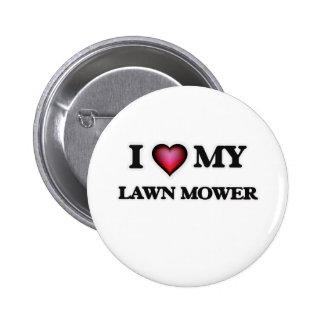 I love my Lawn Mower 6 Cm Round Badge