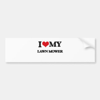 I love my Lawn Mower Bumper Sticker