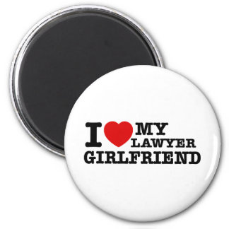 I love my Lawyer girlfriend Magnet