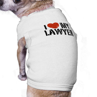 I Love My Lawyer Shirt