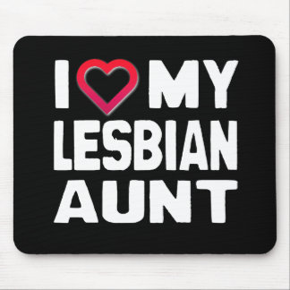 I LOVE MY LESBIAN AUNT - -.png Mouse Pads