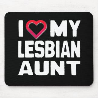 I LOVE MY LESBIAN AUNT - -.png Mousepad