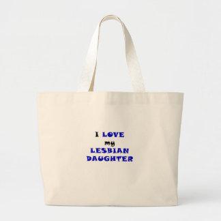 I Love my Lesbian Daughter Bag