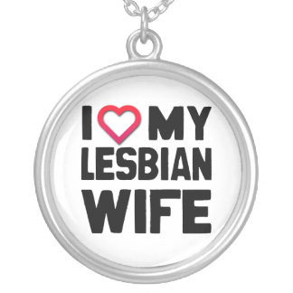 I LOVE MY LESBIAN WIFE -.png Round Pendant Necklace